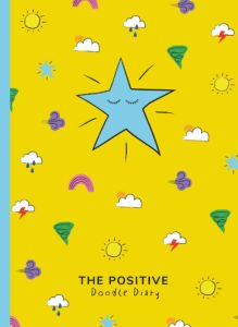 The front cover of The Positive Doodle Diary. A yellow background and large blue star surrounded by colourful clouds, rainbows, suns and rain drops.