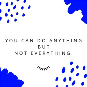 The Positive Planner graphic quote You can do anything but not everything